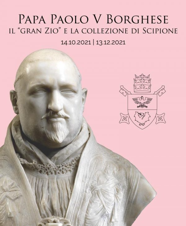 THE NEW ITINERARY DEDICATED TO POPE PAUL V AND THE COLLECTION OF SCIPIONE BORGHESE